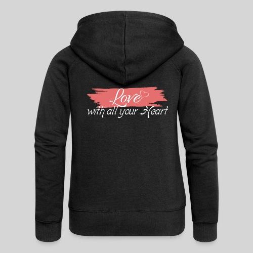 Love with all your Heart - Liebe von ganzem Herzen - Frauen Premium Kapuzenjacke