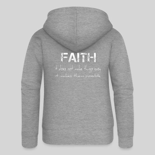 Faith it does not make things easy it makes them - Frauen Premium Kapuzenjacke