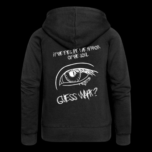 If eyes are the mirror of the soul - Women's Premium Hooded Jacket