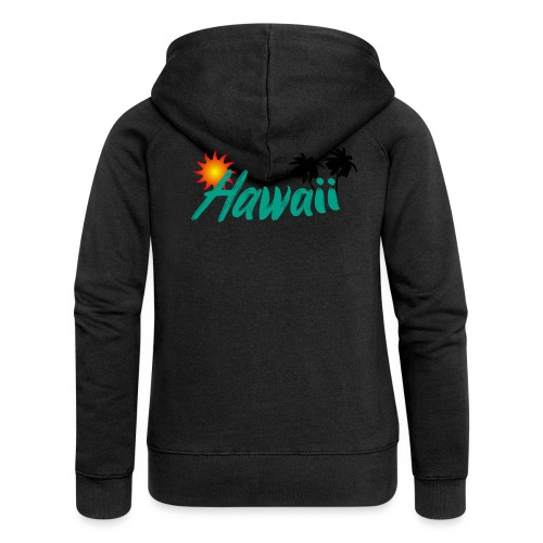 Hawaii Sonne Traumhaft Urlaub Palmen - Frauen Premium Kapuzenjacke