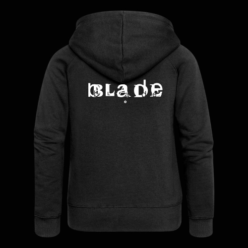 bLaDe - Veste à capuche Premium Femme