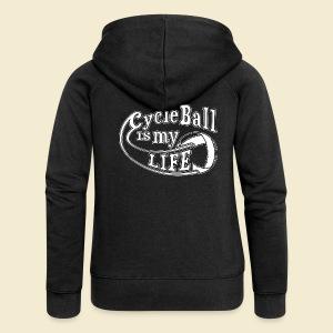 Radball   Cycle Ball is my Life - Frauen Premium Kapuzenjacke
