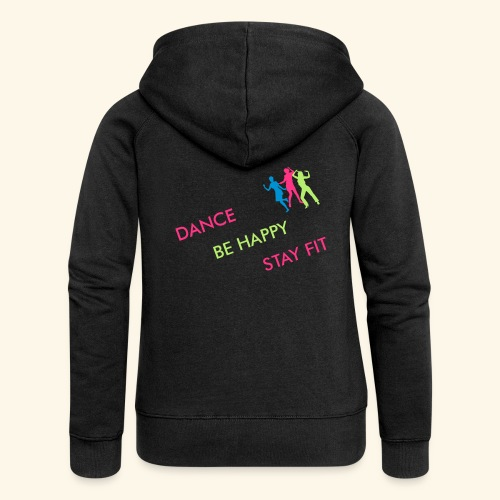Dance - Be Happy - Stay Fit - Frauen Premium Kapuzenjacke