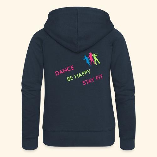 Dance - Be Happy - Stay Fit - Frauen Premium Kapuzenjacke