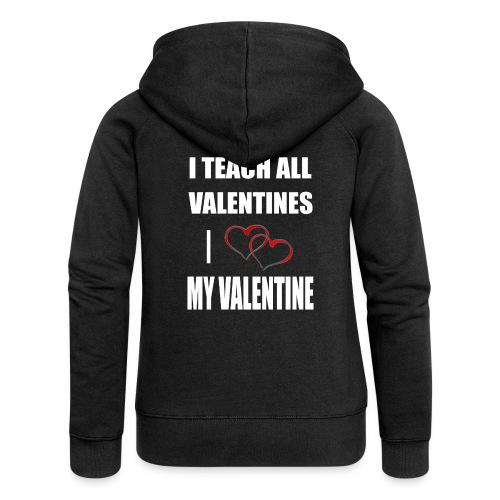 Ich lehre alle Valentines - Ich liebe meine Valen - Frauen Premium Kapuzenjacke