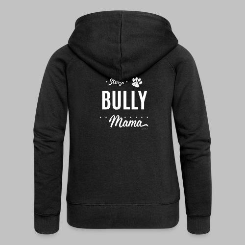 Stolze Bully Mama - Hundepfote - Frauen Premium Kapuzenjacke