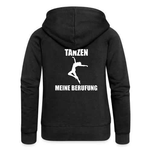 MEINE BERUFUNG Tanzen - Frauen Premium Kapuzenjacke