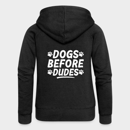 DOGS BEFORE DUDES Hundeliebhaber Hund - Frauen Premium Kapuzenjacke