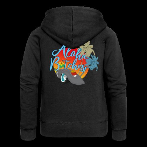 Aloha B*tches - Frauen Premium Kapuzenjacke
