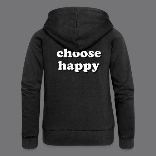 CHOOSE HAPPY Tee Shirts - Women's Premium Hooded Jacket