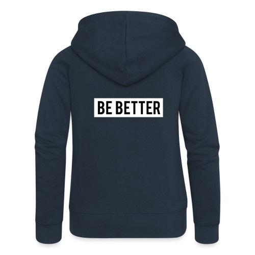Be Better - Women's Premium Hooded Jacket