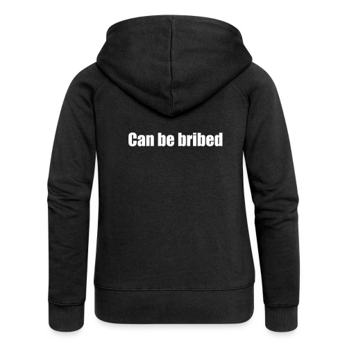 can be bribed - Women's Premium Hooded Jacket