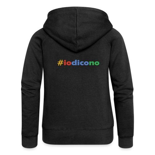 #iodicono - Felpa con zip premium da donna