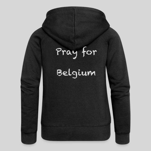 Pray for Belgium - Veste à capuche Premium Femme
