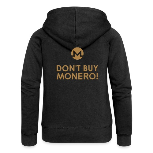 DON'T BUY MONERO! - Women's Premium Hooded Jacket