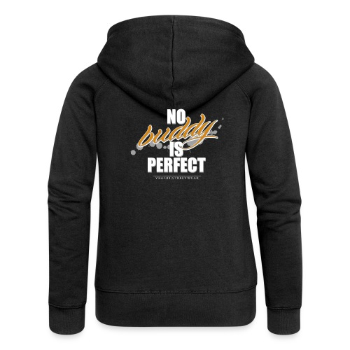 no buddy is perfect - Frauen Premium Kapuzenjacke