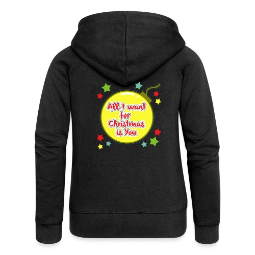 All I want for Christmas is You - Women's Premium Hooded Jacket