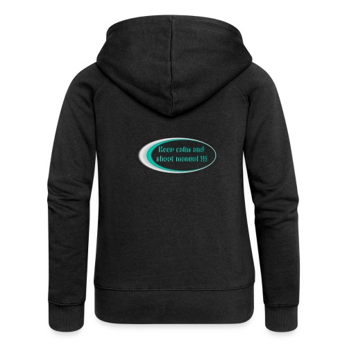 Keep calm and shoot manual slogan - Women's Premium Hooded Jacket
