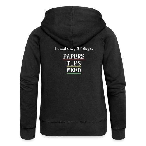 I need only 3 things: PAPERS TIPS WEED - Frauen Premium Kapuzenjacke