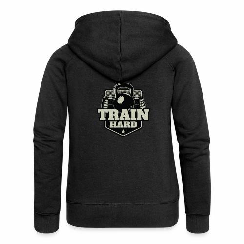 Train Hard - Frauen Premium Kapuzenjacke