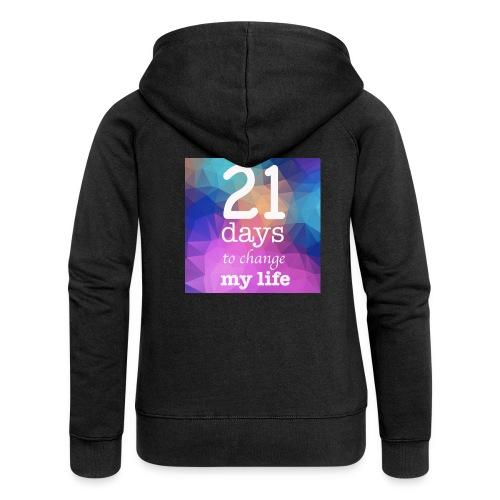21 days to change my life - Felpa con zip premium da donna