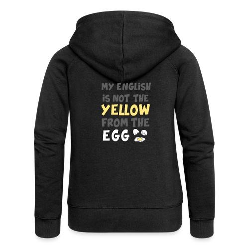 Das gelbe vom Ei Witz englisch - Frauen Premium Kapuzenjacke