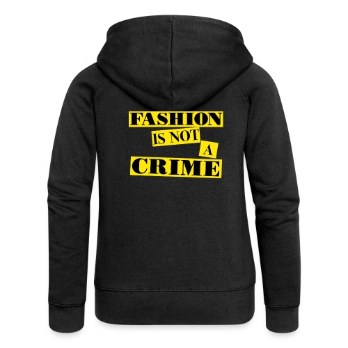 FASHION IS NOT A CRIME - Women's Premium Hooded Jacket