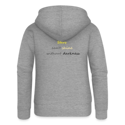 Stars can not shine without darkness - Women's Premium Hooded Jacket