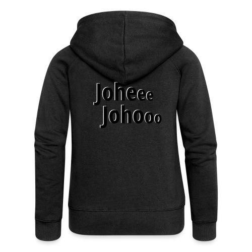 Premium T-Shirt Johee Johoo - Vrouwenjack met capuchon Premium