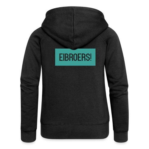 T-shirt Eibroers Naam - Vrouwenjack met capuchon Premium