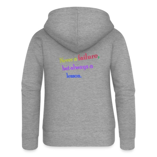 Never a failure but always a lesson - Women's Premium Hooded Jacket