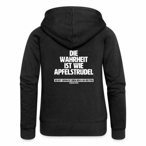 Die Wahrheit ist wie Apfelstrudel - Frauen Premium Kapuzenjacke