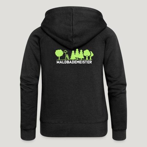 Waldbademeister fürs Waldbaden und Waldbad - Frauen Premium Kapuzenjacke