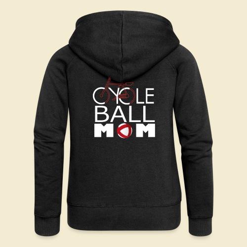 Radball | Cycle Ball Mom - Frauen Premium Kapuzenjacke