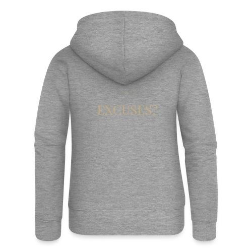 EXCUSES? Motivational T Shirt - Women's Premium Hooded Jacket