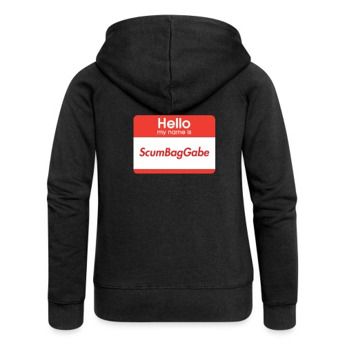 Hello My Name Is ScumBagGabe - Women's Premium Hooded Jacket