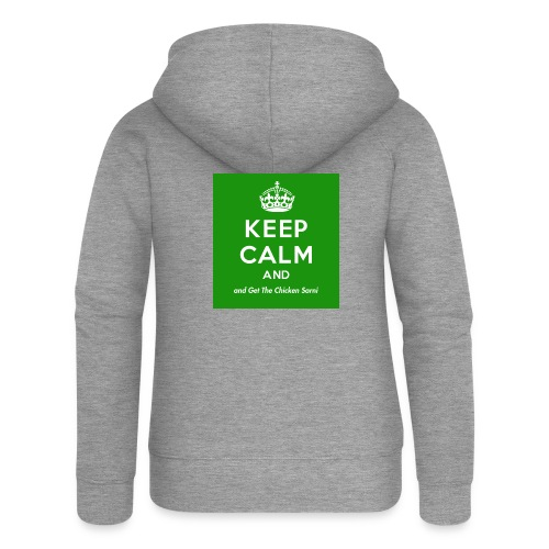 Keep Calm and Get The Chicken Sarni - Green - Women's Premium Hooded Jacket