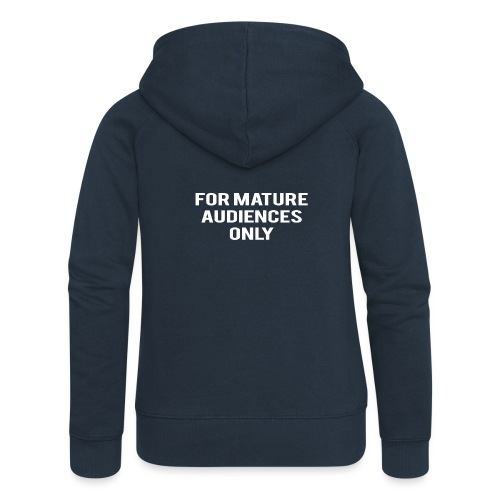 For Mature Audiences Only - Women's Premium Hooded Jacket
