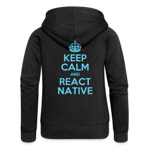 KEEP CALM AND REACT NATIVE SHIRT - Frauen Premium Kapuzenjacke