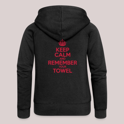 Keep Calm and Remember your Towel | nerd | hipster - Frauen Premium Kapuzenjacke