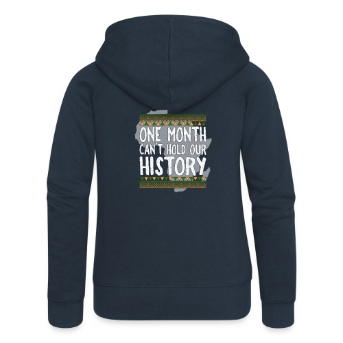One Month Cannot Hold Our History Africa - Women's Premium Hooded Jacket
