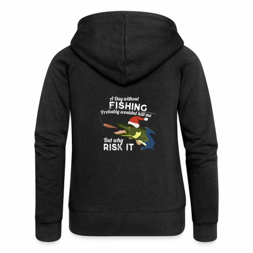 A Day without Fishing Christmas Xmas Funny Fishing - Frauen Premium Kapuzenjacke