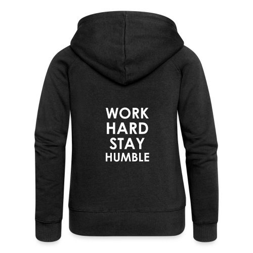 WORK HARD STAY HUMBLE - Frauen Premium Kapuzenjacke