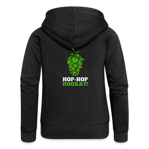 Hop Hop Hooray! Hops / beer fan - Women's Premium Hooded Jacket