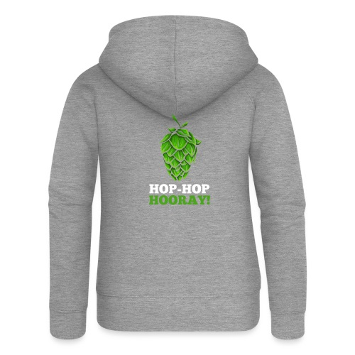 Hop Hop Hooray! Hops / beer fan - Women's Premium Hooded Jacket