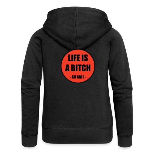 Life is a Bitch - Frauen Premium Kapuzenjacke
