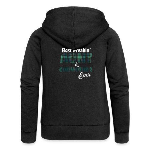 Best Freakin Aunt And Godmother Ever - Women's Premium Hooded Jacket