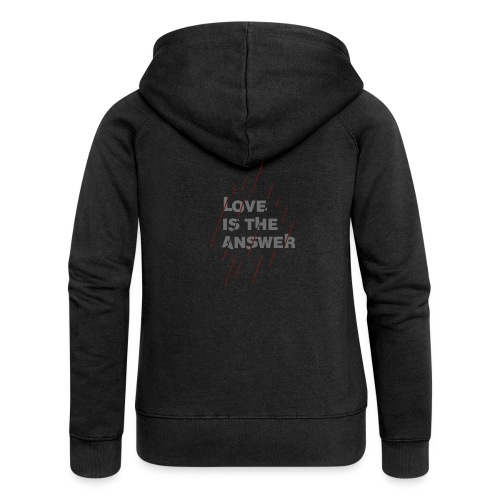 LOVE IS THE ANSWER 2 - Felpa con zip premium da donna