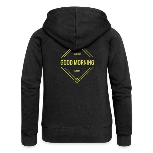 GOOD MORNING - Frauen Premium Kapuzenjacke