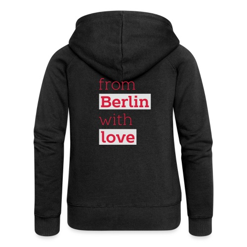 From Berlin with Love - Frauen Premium Kapuzenjacke